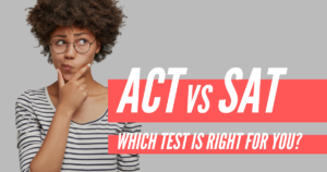 ACT vs SAT Which Test is Best For You